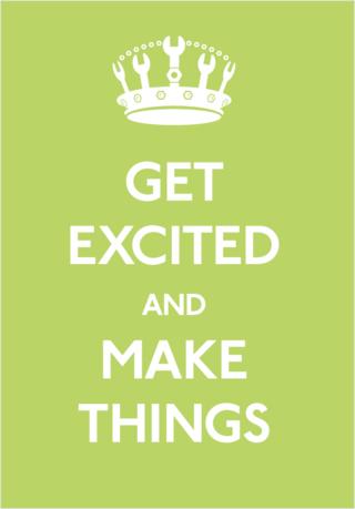 Getexcitedandmakethings